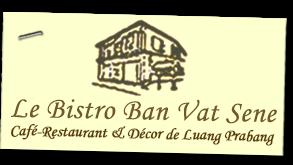 Le Bistro Ban Vat Sene - Luang Prabang - Lao PDR